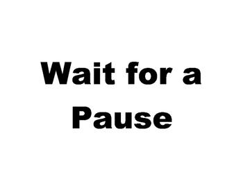 Conversation - Wait for a Pause