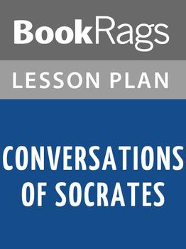 Conversations of Socrates Lesson Plans