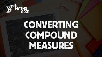 Converting Compound Measures - Complete Lesson