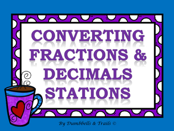 Converting Fractions & Decimals Stations