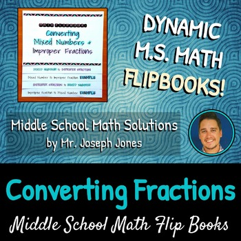 Converting Fractions & Mixed Numbers Flip Book