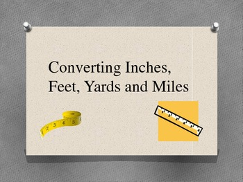 Converting Inches, Feet, and more PowerPoint