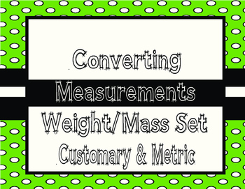 Converting Metric and Customary Measurements- Weight/Mass