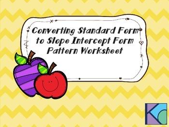 Converting Standard Form to Slope Intercept Form Pattern W