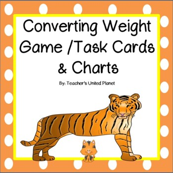 Converting Weight - Game/Task Cards and Charts!