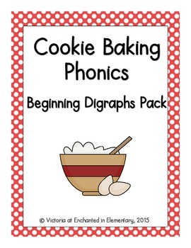 Cookie Baking Phonics: Beginning Digraphs Pack