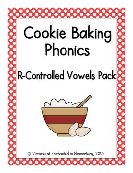 Cookie Baking Phonics: R-Controlled Vowel Words Pack