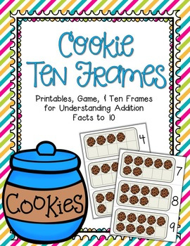 Cookie Ten Frames - Making Sums of 10 COMMON CORE ALIGNED