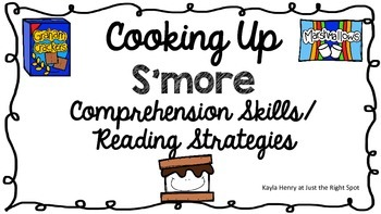 Cooking Up S'more Comprehension Skills/ Reading Strategies