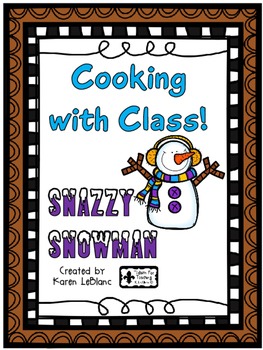 Cooking with Class - SNAZZY SNOWMAN