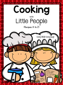 Cooking with Little People - Recipes from A to Z