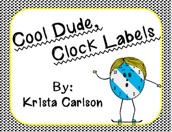 Cool Dude, Clock Labels