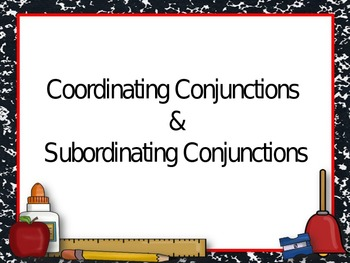 Coordinating and Subordinating Conjunctions PowerPoint Pre