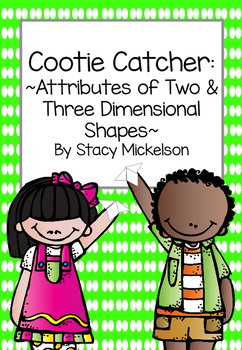 Cootie Catcher - Attributes of 2- & 3-Dimensional Shapes ~New!~