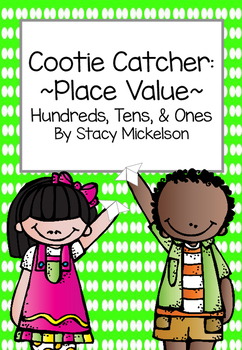 Cootie Catcher - Place Value - Hundreds, Tens, & Ones ~New!~