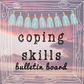 Coping Skills Bulletin Board: Passive Reinforcement to Gro