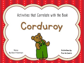 Corduroy ~ 47 pages of Common Core Activities