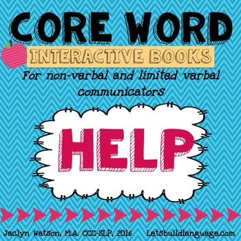 Core Word Interactive Books: HELP