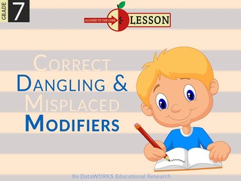Correct Dangling and Mislplaced Modifiers