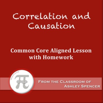 Correlation and Causation Activity (Lesson with Homework)