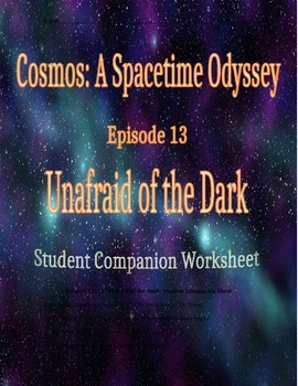Cosmos: A Space Time Odyssey - Part 13 Student Companion W