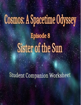 Cosmos: A Space Time Odyssey - Part 8 Student Companion Worksheet