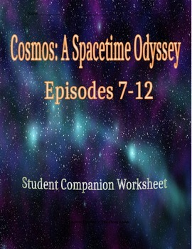 Cosmos Student Companion Page for Episodes 7-12