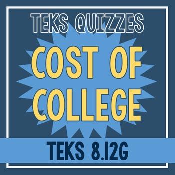 Cost of College Quiz (TEKS 8.12G)