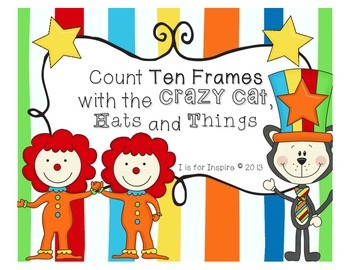 Count Ten Frames with the Crazy Cat, Hats, and Things