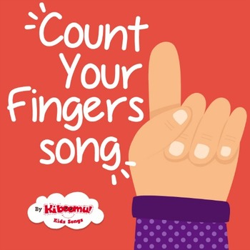 Count Your Fingers Song