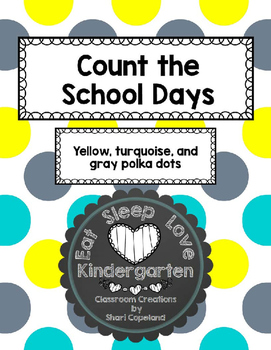 Count the School Days--Yellow, turquoise, and gray polka dots