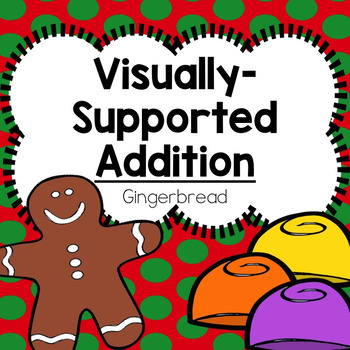 Count to Add Activities:  Gingerbread Edition