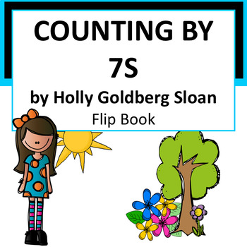 Counting By 7s by Holly Goldberg Sloan - Novel Study Flip Book