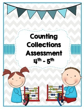 Counting Collections: 4-5 Assessment