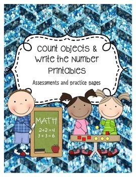 Counting Objects & Writing the Numbers Printables or Assessments