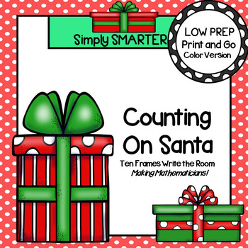 Counting On Santa:  LOW PREP Ten Frames Write the Room