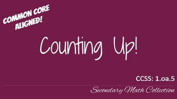 Counting Up! CCSS 1.oa.5
