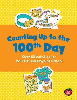Counting Up to the 100th Day: 50+ Activities for the First