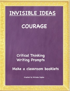 Courage is... Invisible Ideas critical and creative thinki