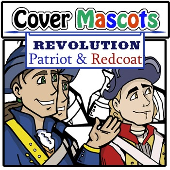 Cover Mascots- Revolutionary War! Patriot and Redcoat (4 p
