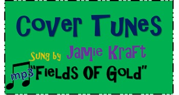 Cover Tunes sung by Jamie Kraft: Fields Of Gold