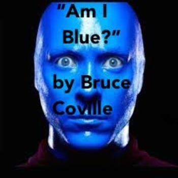 "Coville, Bruce  ""Am I Blue?""  (Short story)"