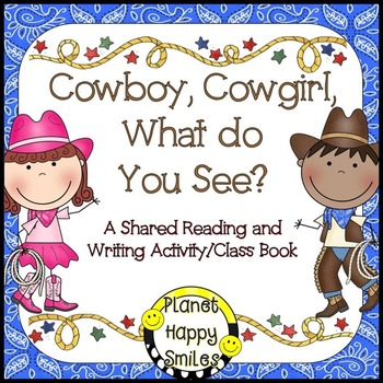 Cowboy Writing Activity ~ Cowboy, Cowgirl, What do you see?, Planet Happy Smiles