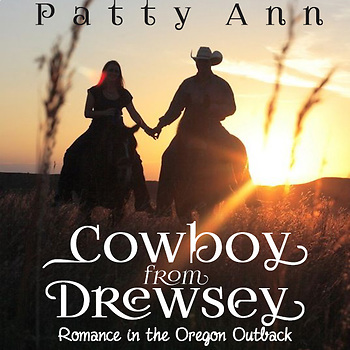 Cowboy from Drewsey  ~Return to Romance~  An Oregon Outbac