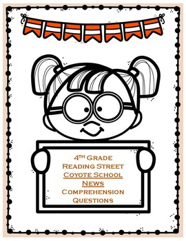 Coyote School News Comprehension Questions - Reading Street