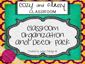 Cozy and Classy Classroom: Organization and Decor Pack {Tr