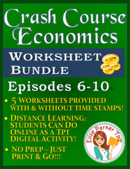 Crash Course Economics Worksheets Episodes 6-10