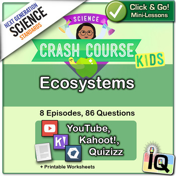 Crash Course Kids, Ecosystems - IQ, NGSS