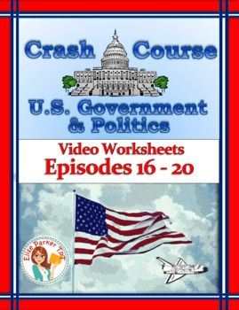 Crash Course U.S. Government Worksheets Episodes 16-20