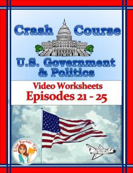 Crash Course U.S. Government Worksheets Episodes 21-25
